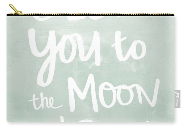 I Love You To The Moon And Back- Inspirational Quote Carry-all Pouch