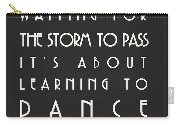 Learn To Dance In The Rain Carry-all Pouch