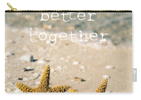 Life's Better Together Carry-all Pouch