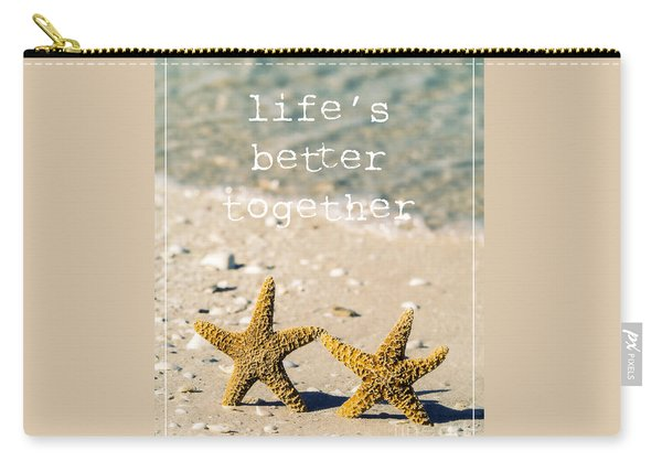 Carry-all Pouch featuring the photograph Life's Better Together by Edward Fielding