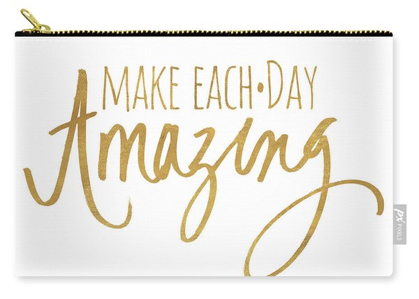 Make Each Day Amazing Emphasized Carry-all Pouch