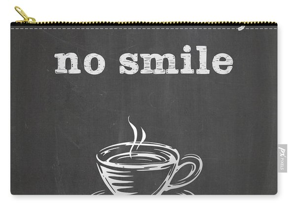 No Coffee No Smile Carry-all Pouch
