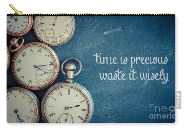 Time Is Precious Waste It Wisely Carry-all Pouch