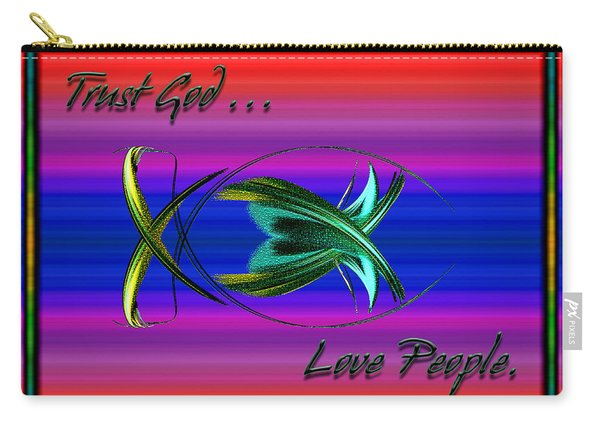 Trust God - Love People Carry-all Pouch