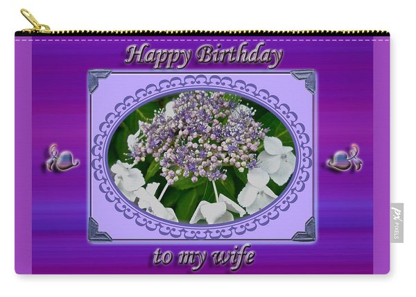Wife Birthday Card - Lace Cap Hydrangea Carry-all Pouch