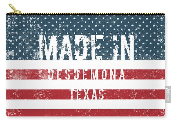 Made In Desdemona, Texas Carry-all Pouch