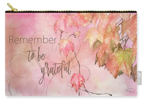 Remember To Be Grateful Carry-all Pouch