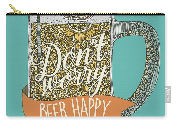 Dont Worry Beer Happy Carry-all Pouch