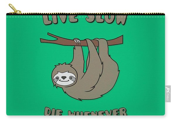 Funny And Cute Sloth Live Slow Die Whenever Cool Statement  Carry-all Pouch