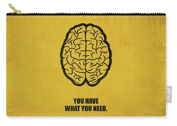 You Have What You Need Corporate Start-up Quotes Poster Carry-all Pouch