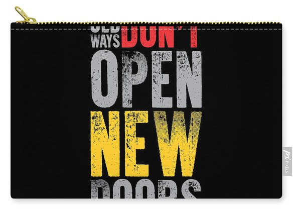 Old Ways Don't Open New Doors Gym Quotes Poster Carry-all Pouch