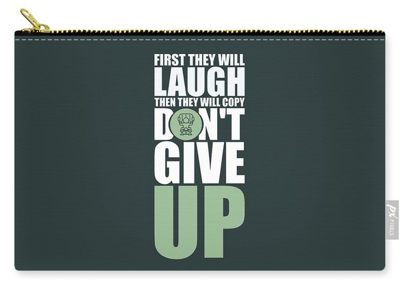 First They Will Laugh Then They Will Copy Dont Give Up Gym Motivational Quotes Poster Carry-all Pouch