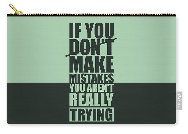 If You Donot Make Mistakes You Arenot Really Trying Gym Motivational Quotes Poster Carry-all Pouch