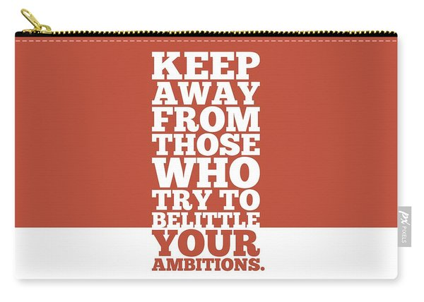 Keep Away From Those Who Try To Belittle Your Ambitions Gym Motivational Quotes Poster Carry-all Pouch
