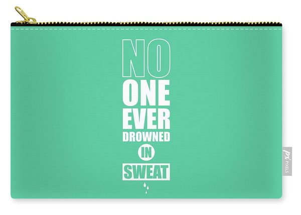 No One Ever Drowned In Sweat Gym Inspirational Quotes Poster Carry-all Pouch