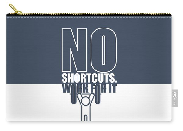No Shortcuts Work For It Gym Motivational Quotes Poster Carry-all Pouch