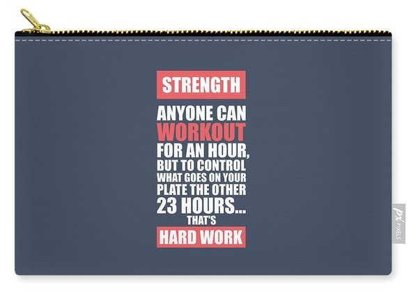 Strength Anyone Can Workout For An Hour Gym Motivational Quotes Poster Carry-all Pouch