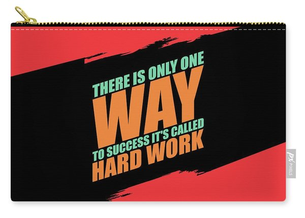 There Is Only One Way To Success Its Called Hard Work Gym Motivational Quotes Carry-all Pouch