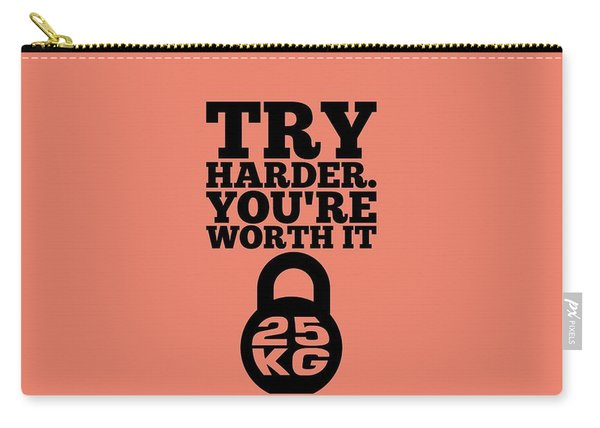 Try Harder You Are Worth It Gym Inspirational Quotes Poster Carry-all Pouch
