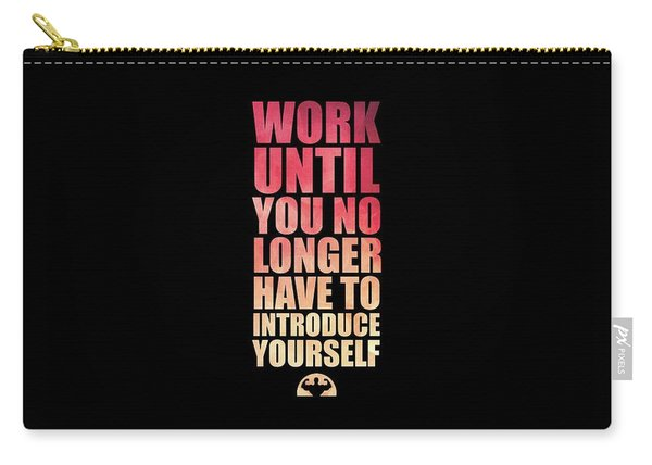 Work Until You No Longer Have To Introduce Yourself Gym Inspirational Quotes Poster Carry-all Pouch