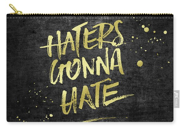 Haters Gonna Hate Gold Glitter Rough Black Grunge Carry-all Pouch