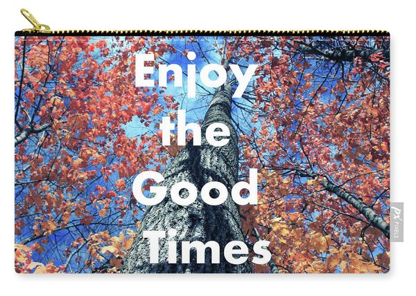 Enjoy The Good Time  Carry-all Pouch