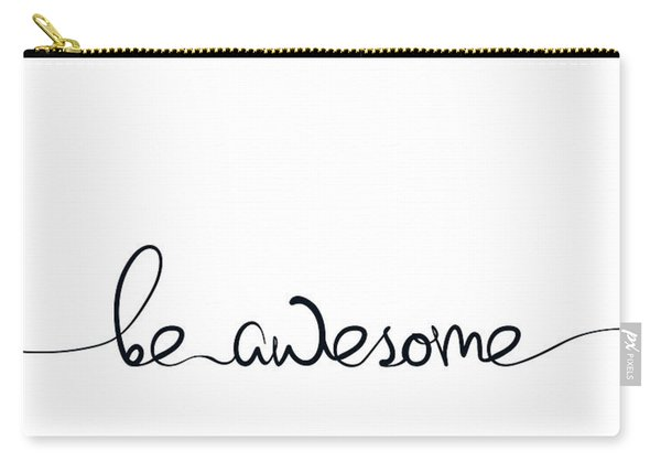 Be Awesome Carry-all Pouch