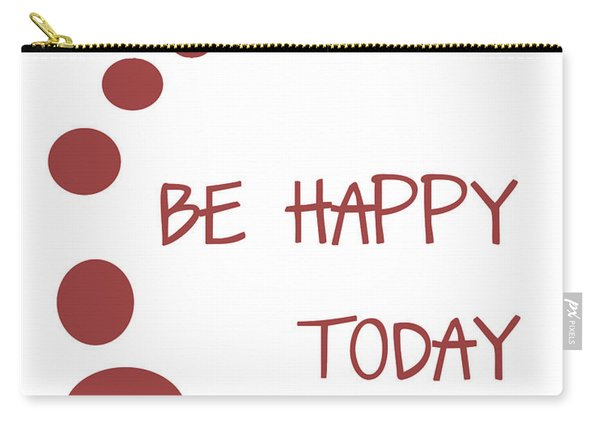 Be Happy Today In Red Carry-all Pouch