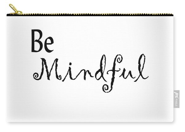 Be Mindful Carry-all Pouch