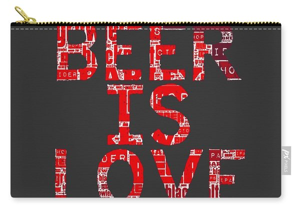Beer Is Love Carry-all Pouch