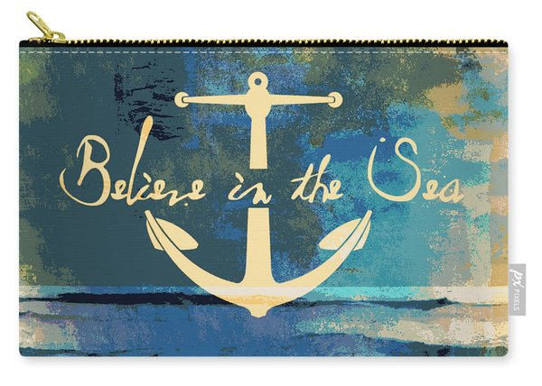 Believe In The Sea Anchor Carry-all Pouch