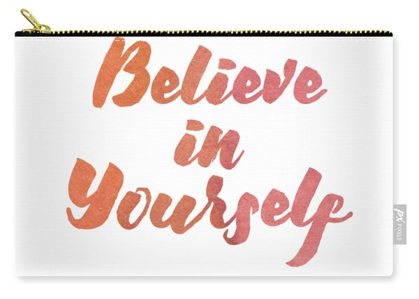 Believe In Yourself Carry-all Pouch