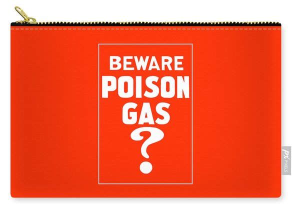 Beware Poison Gas - Wwi Sign Carry-all Pouch