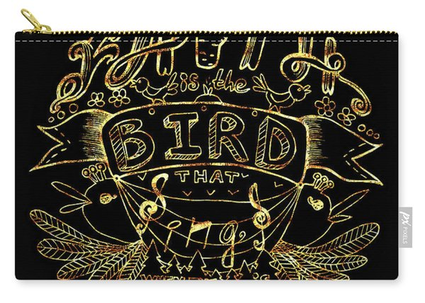 Black And Gold Quote - Faith Is The Bird Carry-all Pouch