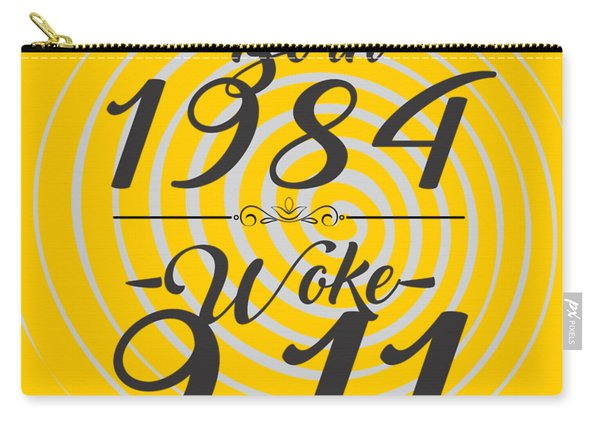 Born Into 1984 - Woke 9.11 Carry-all Pouch