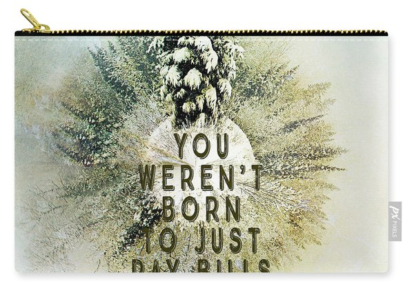 Born To Pay Bills Carry-all Pouch