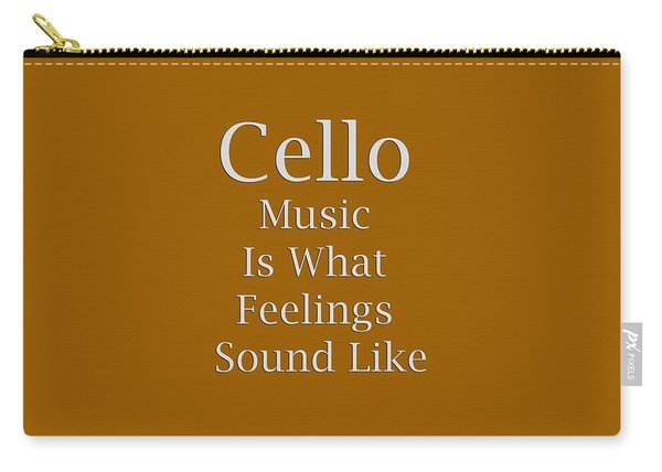 Cello Is What Feelings Sound Like 5592.02 Carry-all Pouch