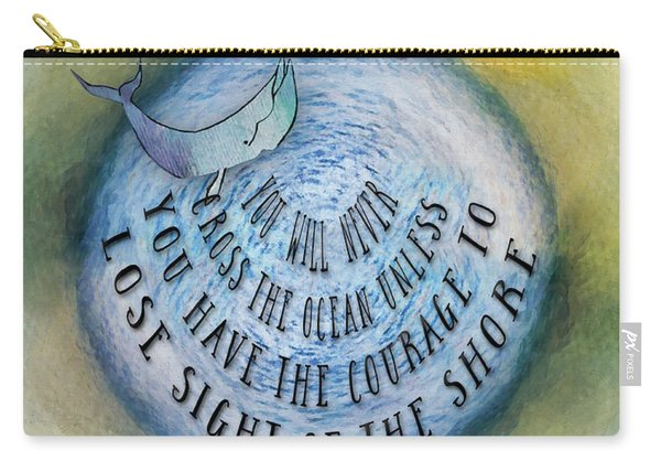 Courage To Lose Sight Of The Shore Mini Ocean Planet World Carry-all Pouch