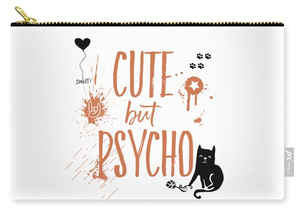 Cute But Psycho Cat Carry-all Pouch