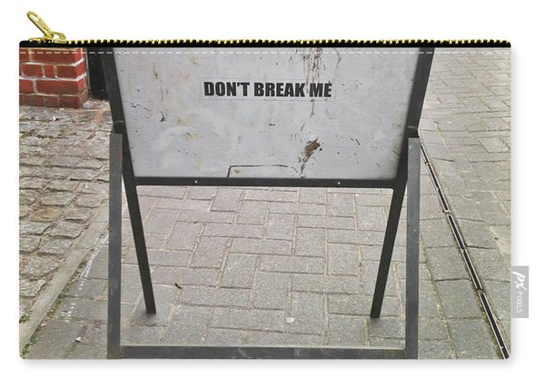 Don't Break Me Carry-all Pouch