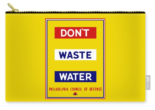 Don't Waste Water - Wpa Carry-all Pouch