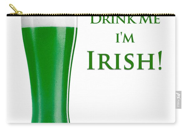 Drink Me I'm Irish Carry-all Pouch