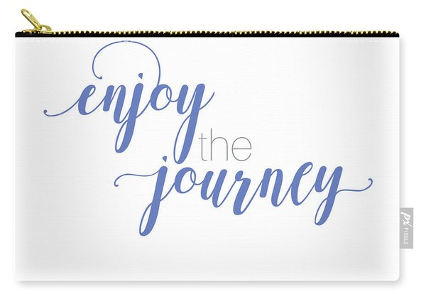 Enjoy The Journey Carry-all Pouch