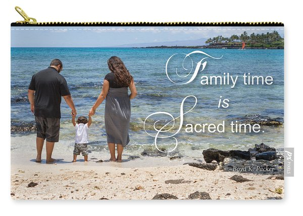 Family Time Is Sacred Time Carry-all Pouch