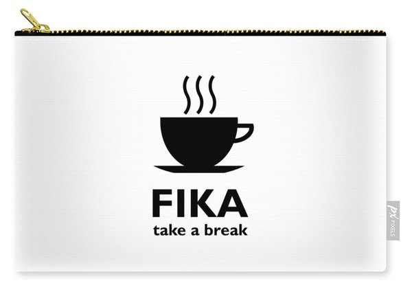 Fika - Take A Break Carry-all Pouch