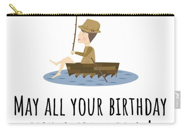 Fishing Birthday Card - Cute Fishing Card - May All Your Fishes Come True - Fisherman Birthday Card Carry-all Pouch