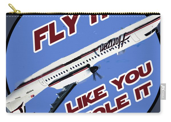 Fly It Like You Stole It Carry-all Pouch
