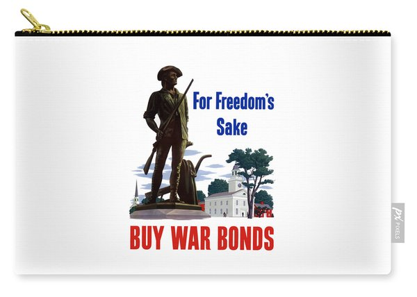 For Freedom's Sake Buy War Bonds Carry-all Pouch