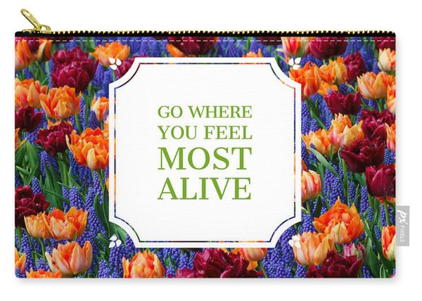 Go Where You Feel Most Alive Poster Carry-all Pouch