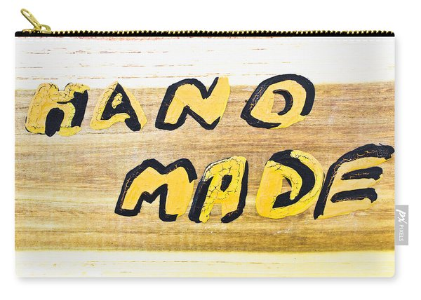 Hand Made Sign Carry-all Pouch